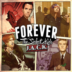 J.A.C.K. - Forever The Sickest Kids