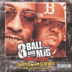 Living Legends - Chopped And Screwed - 8Ball & MJG