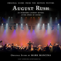 August Rush (Original Score From The Motion Picture) - Mark Mancina