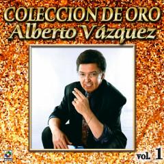 Coleccíon De Oro: Baladas, Vol. 1 - Alberto Vazquez