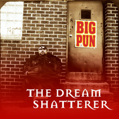 The Dream Shatterer EP - Big Pun