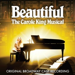 Beautiful: The Carole King Musical (Original Broadway Cast Recording) - Carole King, Gerry Goffin, Beautiful Original Broadway Cast