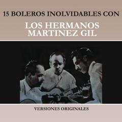 15 Boleros Inolvidables Con los Hermanos Martínez Gil (Versiones Originales) - Hermanos Martínez Gil