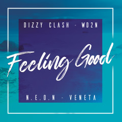 Feeling Good - Dizzy Clash, WD2N, N.E.O.N, Veneta