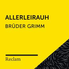 Brüder Grimm: Allerleirauh (Reclam Hörbuch) - Reclam Hörbücher, Matthias Wiebalck, Brüder Grimm