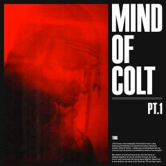 Mind of Colt, Pt. 1 - Kelvyn Colt