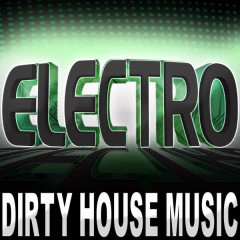 Electro (Dirty House Music) - Various Artists