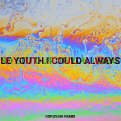 I Could Always (Borussia Remix) - Le Youth
