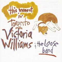 This Moment: Live In Toronto - Victoria Williams