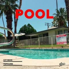 Pool - Citybois,TopGunn