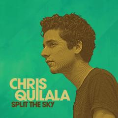 Split The Sky - Chris Quilala