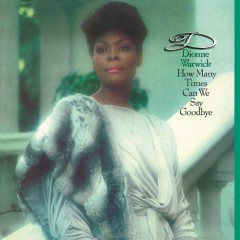 How Many Times Can We Say Goodbye (Expanded Edition) - Dionne Warwick