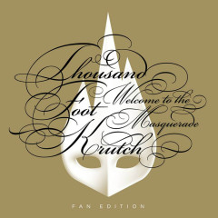 Welcome To The Masquerade (Fan Edition) - Thousand Foot Krutch