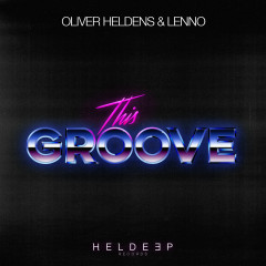 This Groove - Oliver Heldens, Lenno