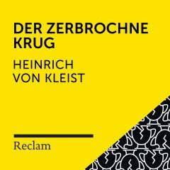 Kleist: Der zerbrochne Krug (Reclam Hörspiel) - Reclam Hörbücher, Johannes Steck, Heinrich von Kleist