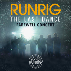 The Last Dance - Farewell Concert (Live at Stirling) - Runrig