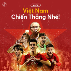 Việt Nam! Chiến Thắng Nhé! - Various Artists