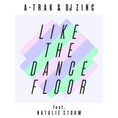 Like the Dancefloor EP (feat. Natalie Storm) - A-Trak, DJ Zinc, Natalie Storm