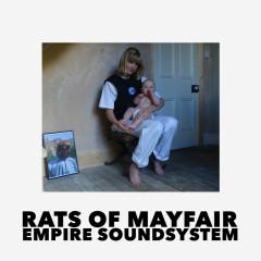 Rats Of Mayfair / Empire Soundsystem - Drones Club