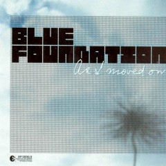 As I Moved On - Blue Foundation
