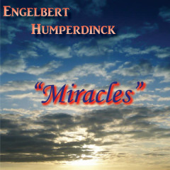 Miracles - Engelbert Humperdinck