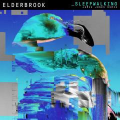 Sleepwalking (Jamie Jones Remix Edit) - Elderbrook