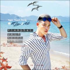 Vì Em Phải Yêu Người Khác (Single) - Ngọc Thanh Hùng