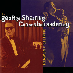 At Newport - The George Shearing Quintet, Cannonball Adderley Quintet