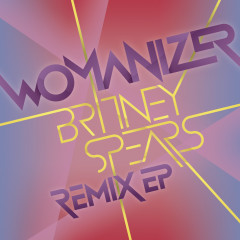 Womanizer Remix EP - Britney Spears