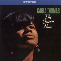 The Queen Alone - Carla Thomas