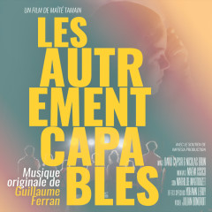 Les Autrement Capables (Original Soundtrack) - Guillaume Ferran