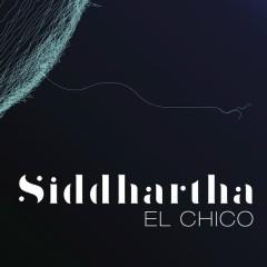 El Chico - Siddhartha