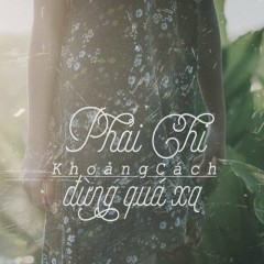 Phải Chi Khoảng Cách Đừng Quá Xa (Single) - Đình Dương