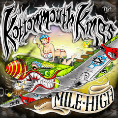 Mile High (Deluxe) - Kottonmouth Kings