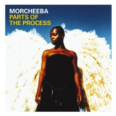 Parts of the Process - Morcheeba