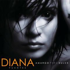 Amargo pero dulce (Remasterizado) - Diana Fuentes