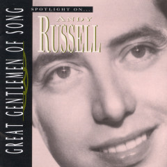 Great Gentlemen Of Song / Spotlight On Andy Russell (Remaster) - Andy Russell, The Pied Pipers