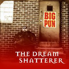 The Dream Shatterer EP - Big Pun