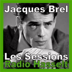 Les Sessions Radio Hasselt - Jacques Brel