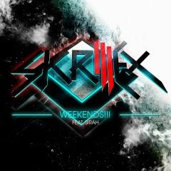 Weekends!!! (feat. Sirah) - Skrillex
