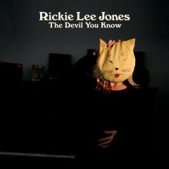 The Devil You Know - Rickie Lee Jones