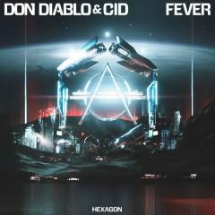 Fever (Single) - Don Diablo, CID