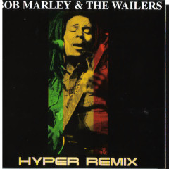 Hyper Remix - Bob Marley & The Wailers