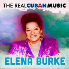 The Real Cuban Music (Remasterizado) - Elena Burke