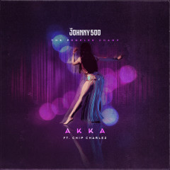 Akka - Johnny 500, Chip Charlez