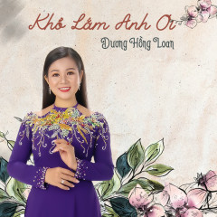 Khổ Lắm Anh Ơi - Dương Hồng Loan
