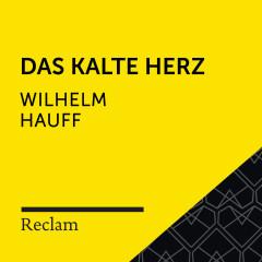 Hauff: Das kalte Herz (Reclam Hörbuch) - Reclam Hörbücher, Winfried Frey, Wilhelm Hauff