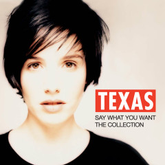 Say What You Want - The Collection - Texas