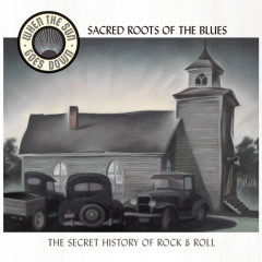 Sacred Roots Of The Blues (When The Sun Goes Down Series) - Various Artists