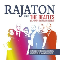 Rajaton Sings the Beatles with Lahti Symphony Orchestra - Sgt. Pepper`s Lonely Hearts Club Band